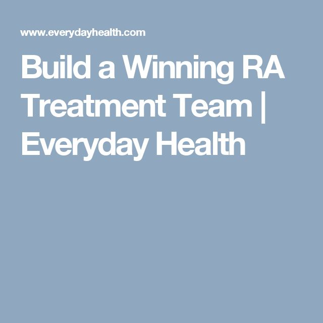 Build a Winning RA Treatment Team | Everyday Health
