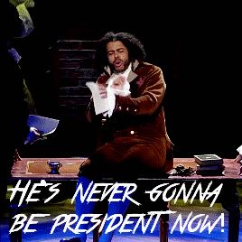 He's never gonna be President now