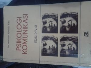 Psikologi Komunikasi. Pengarang: Jalaluddin Rakhmat
