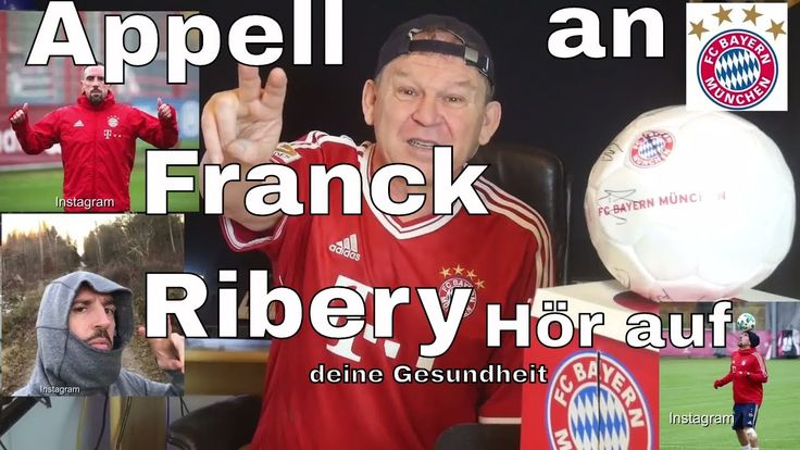 "Appell an ""Franck Ribery"" vom FC Bayern München-Fussball Aktuell in 2018..."