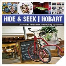 Hide & Seek Hobart is for locals and visitors who want to discover the city's lesser known gems. There's something for everyone here, no matter what your tastes or interests. And, in all cases, we've made sure you won't burn a hole in your wallet. So take a bite of the Apple Isle and savour its sweet delights.