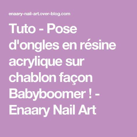 Tuto - Pose d'ongles en résine acrylique sur chablon façon Babyboomer ! - Enaary Nail Art