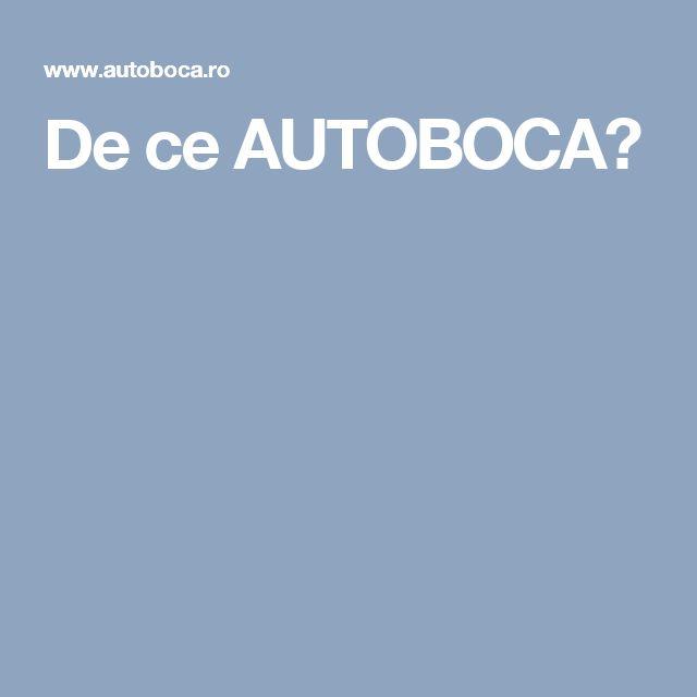 De ce AUTOBOCA?