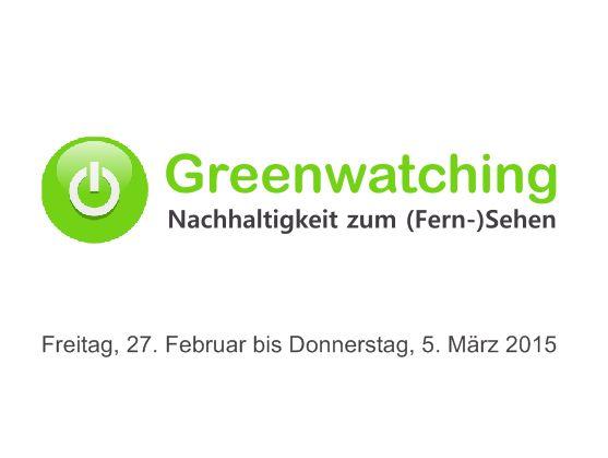 Greenwatching: Freitag, 27. Februar bis Donnerstag, 5. März 2015. Freitag, 27. Februar 2015. WDR, 15:00 bis 16:00. Planet Wissen...