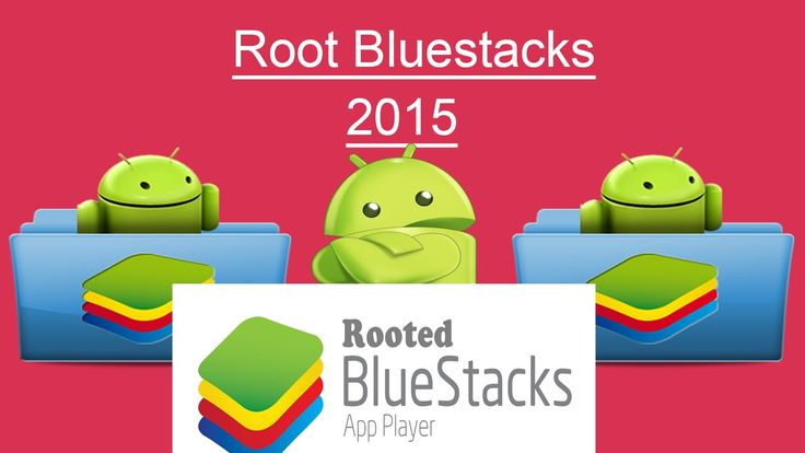 "How To Root Bluestacks ""2016"""