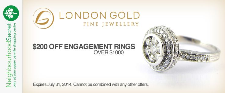 Save $200 on engagement rings over $1000 #LondonGold #ShopLocal #Oakville
