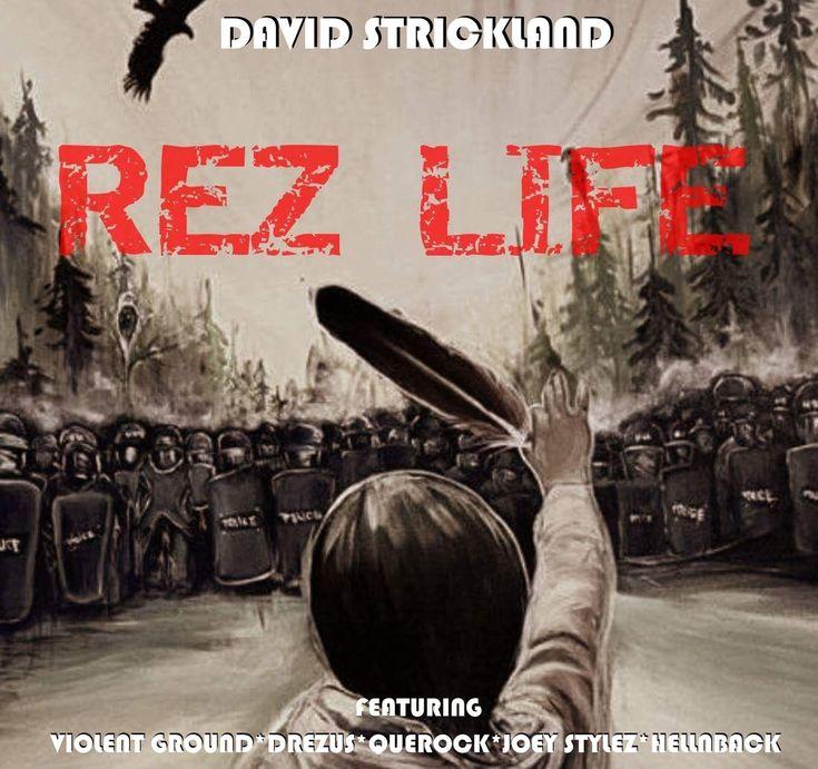 Rez Life - David Strickland Featuring Violent Ground, Drezus, Que Rock, Hellnback & Joey Stylez