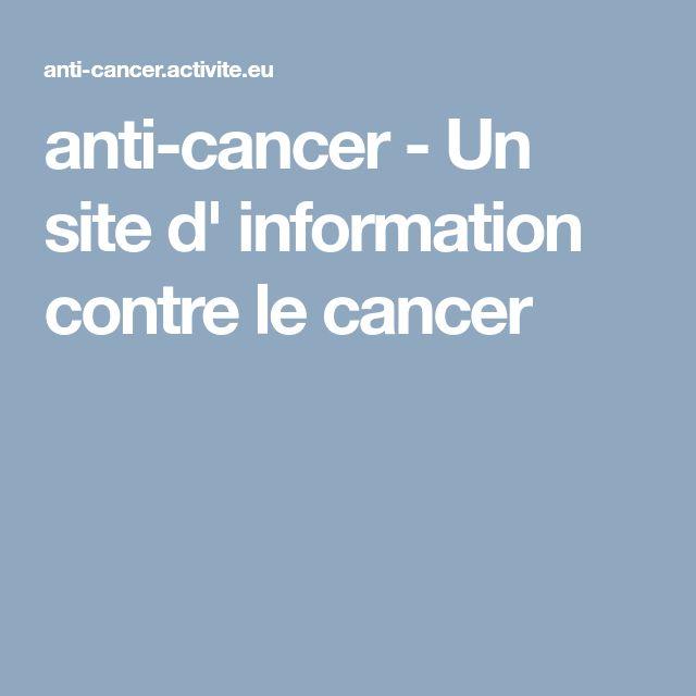 anti-cancer - Un site d' information contre le cancer