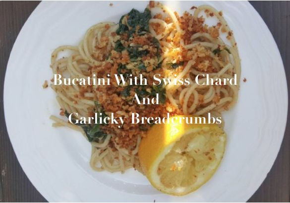 Bucatini With Swiss Chard And Garlicky Breadcrumbs