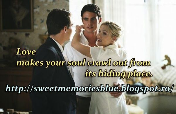 sweet memories: Love makes your soul crawl out from its hiding pla...
