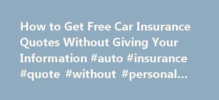 Car Insurance Quotes Comparison Without Personal Information