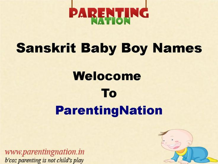 You Can Find Sanskrit Baby Boy Names With Meanings From The Ultimate Collection Of Baby Names. Brought To You By ParentingNation.in.