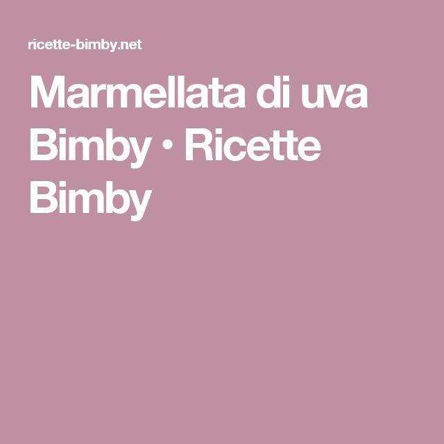 Marmellata di uva Bimby • Ricette Bimby