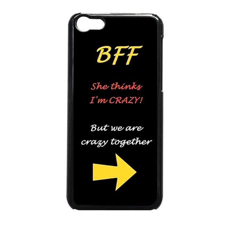 Bff Quote She S Crazy Arrow Best Friends Iphone 5C Case