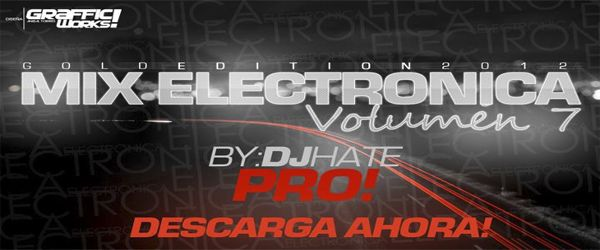 descarga Mix Electronica Volumen 7 - Dj Hate ~ Descargar pack remix de musica gratis | La Maleta DJ gratis online