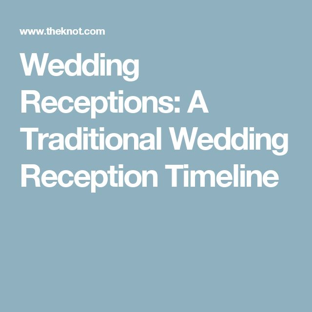 Wedding Receptions: A Traditional Wedding Reception Timeline