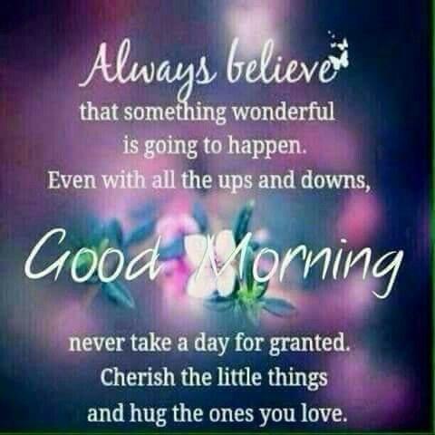 Good Morning & Believe!