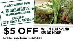 Ingredients Organic Market & Cafe in Victoria, BC - Coupon for $5 OFF when you spend $15 or more!
