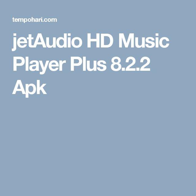jetAudio HD Music Player Plus 8.2.2 Apk
