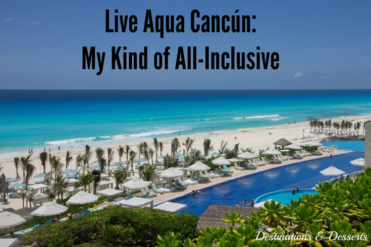 A review of the luxury all inclusive Live Aqua Cancun.