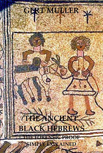 The Ancient Black Hebrews Vol II: The Forensic Proof ...
