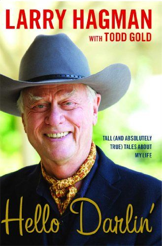 """""""Hello Darlin' - Tall (and Absolutely True) Tales About My Life"""" av Larry Hagman"""