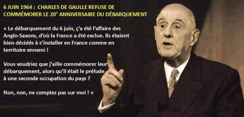 L'histoire vraie : il y a 50 ans, le 6 juin 1964, Charles de Gaulle refusait de commémorer « le débarquement des anglo-saxons » En réalité, nous savons très exactement les raisons pour lesquelles Charles de Gaulle refusait systématiquement de commémorer le débarquement de Normandie le 6 juin. Il s'en est longuement expliqué devant Alain Peyrefitte, en 1963 et en 1964, alors que celui-ci était son ministre de l'information et qu'il le voyait en tête-à-tête plusieurs fois par semaine.
