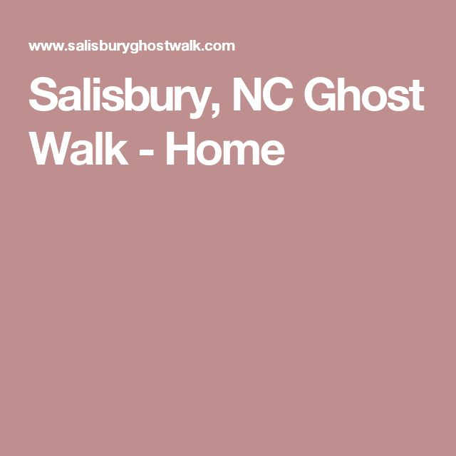 Salisbury, NC Ghost Walk - Home