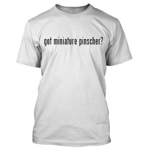 got miniature pinscher? Funny Adult Mens T-Shirt White Large