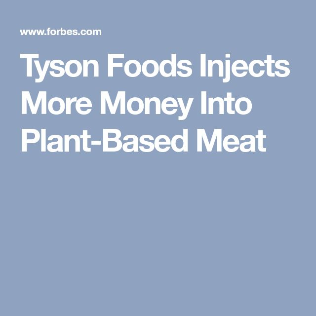 Tyson Foods Injects More Money Into Plant-Based Meat