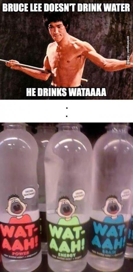 Because Bruce Lee drinks 'wataaa' HAhaahahahah!!! Lol Courtney....