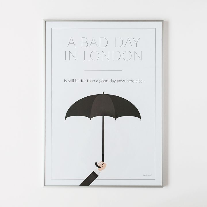 Póster - A bad day in London is still better than a good day anywhere else