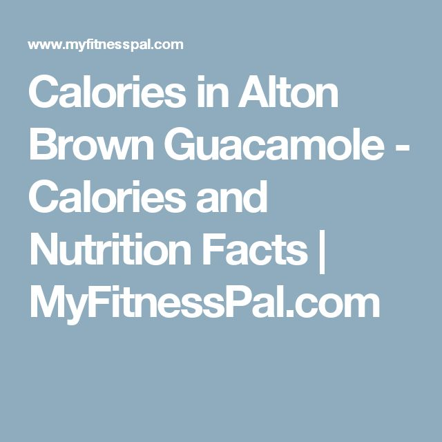 Calories in Alton Brown Guacamole - Calories and Nutrition Facts   MyFitnessPal.com