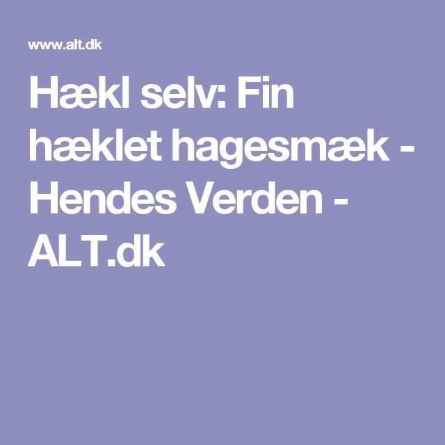 Hækl selv: Fin hæklet hagesmæk - Hendes Verden - ALT.dk