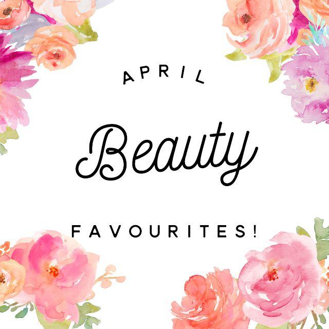 Max The Unicorn: April Beauty Favourites!