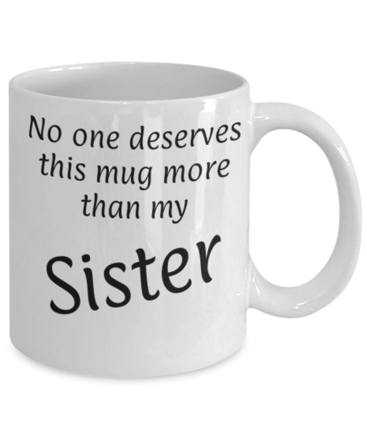 Gift for Sister, No one deserves this more than my Sister, Fun coffee mug, Christmas gift Sister, Sister appreciation mug, Gift for her by expodesigns on Etsy