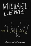 The Blind Side: Book summary and reviews of The Blind Side by Michael Lewis