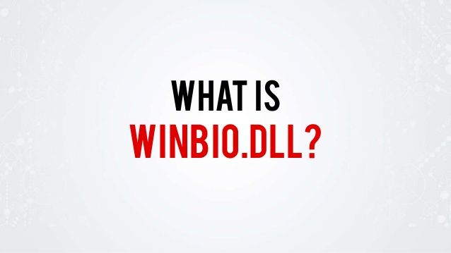 What is winbio.dll? Read more about this: http://www.slideshare.net/fileinspect/winbiodll