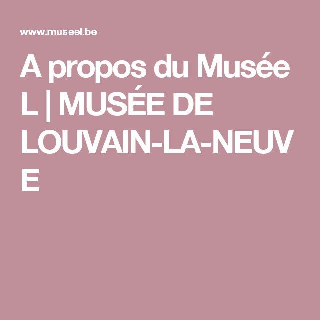 A propos du Musée L | MUSÉE DE LOUVAIN-LA-NEUVE