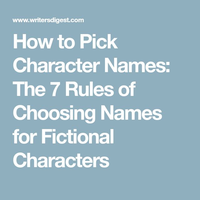 How to Pick Character Names: The 7 Rules of Choosing Names for Fictional Characters