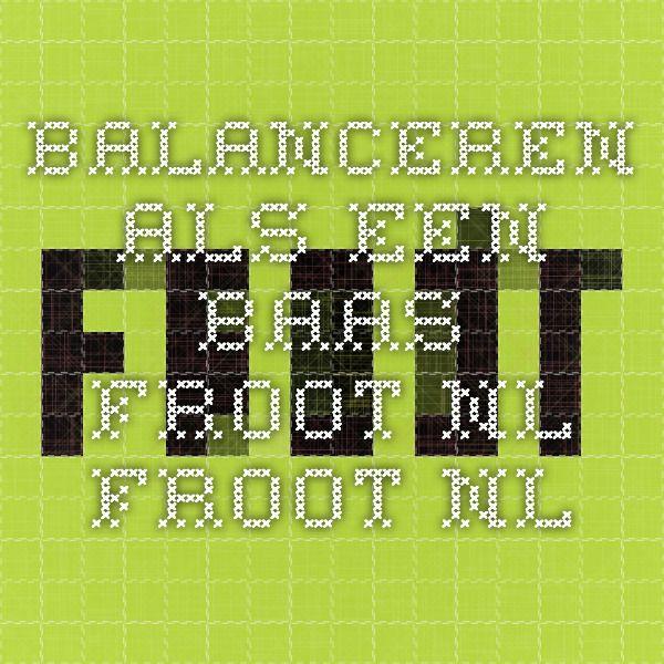 Balanceren als een baas - Froot.nl - Froot.nl
