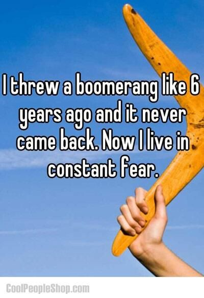 """""""Is there something you live in constant fear of?"""" *awkward silence* """"Um, a boomerang?"""""""