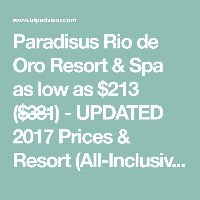 Paradisus Rio de Oro Resort & Spa as low as $213 ($̶3̶8̶1̶) - UPDATED 2017 Prices & Resort (All-Inclusive) Reviews - Cuba/Holguin - TripAdvisor