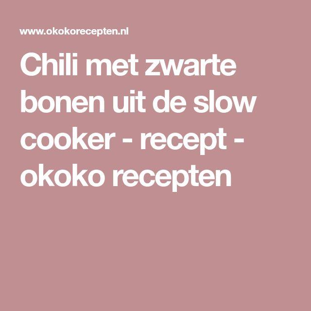 Chili met zwarte bonen uit de slow cooker - recept - okoko recepten