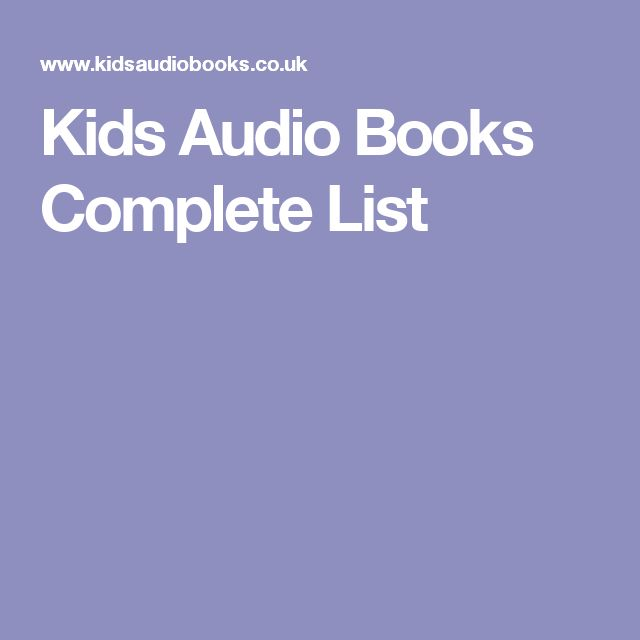 Kids Audio Books Complete List