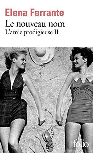 *anniversaire 2017* L'amie prodigieuse, II:Le nouveau nom Elena Ferrante - Amazon 8,80€