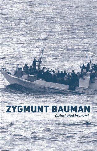 Cizinci před branami - Zygmunt Bauman | Kosmas.cz - internetové knihkupectví