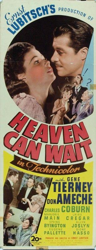 Heaven Can Wait (1943) USA 20th Century Fox D: Ernst Lubitsch. Don Ameche, Gene Tierney, Charles Coburn, Laird Cregar. 07/11/05