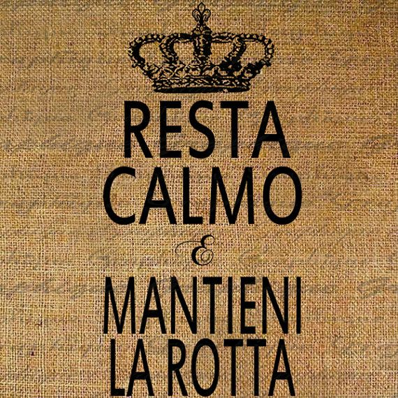 Stay calm and carry on - Resta calmo e mantieni la rotta