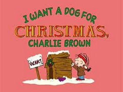 I Want a Dog For Christmas, Charlie BrownI Want a Dog for Christmas, Charlie Brown (2003) (TV)[1] [1 h 0 min] Animation, Family Jimmy Bennett, Adam Taylor Gordon, Ashley Rose, Corey Padnos Directors: Larry Leichliter, Bill Melendez; Writer: Charles M. Schulz IMDb user rating: ★★★★★★★☆☆☆ 6.7/10 (468 votes) I Want a Dog for Christmas, Charlie Brown! centers on ReRun, the lov